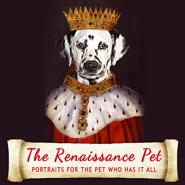The Renaissance Pet